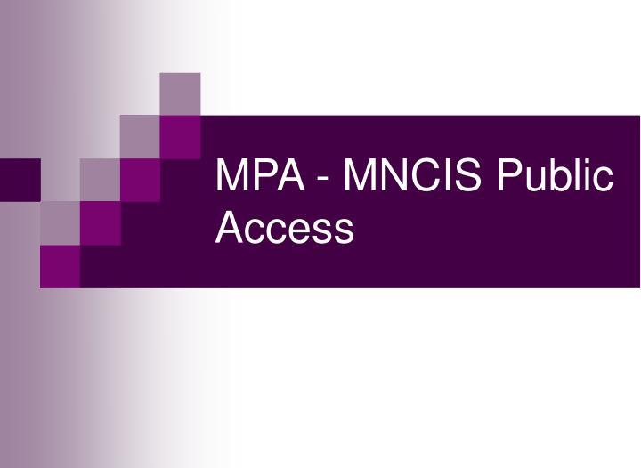 MPA - MNCIS Public Access