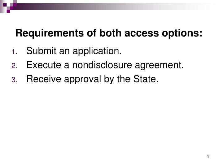 Requirements of both access options: