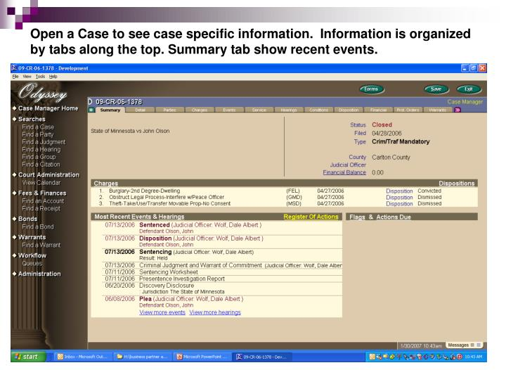 Open a Case to see case specific information.  Information is organized by tabs along the top. Summary tab show recent events.
