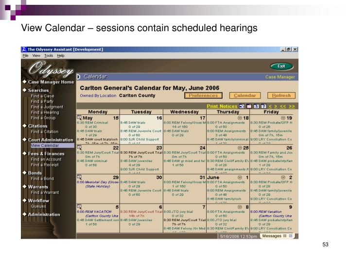 View Calendar – sessions contain scheduled hearings