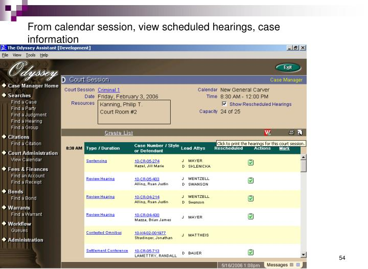 From calendar session, view scheduled hearings, case information