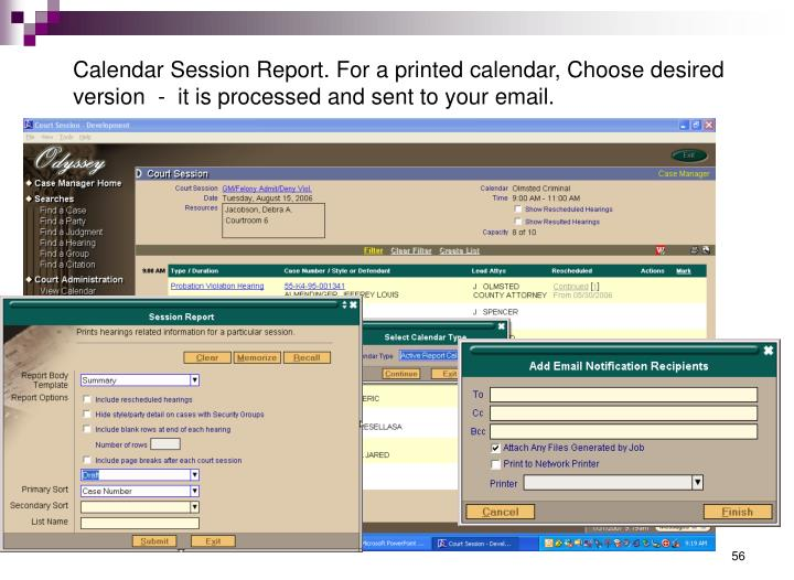 Calendar Session Report. For a printed calendar, Choose desired version  -  it is processed and sent to your email.