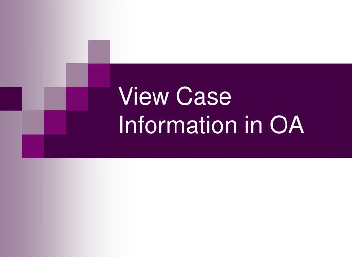 View Case Information in OA
