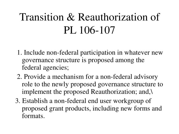 Transition reauthorization of pl 106 107