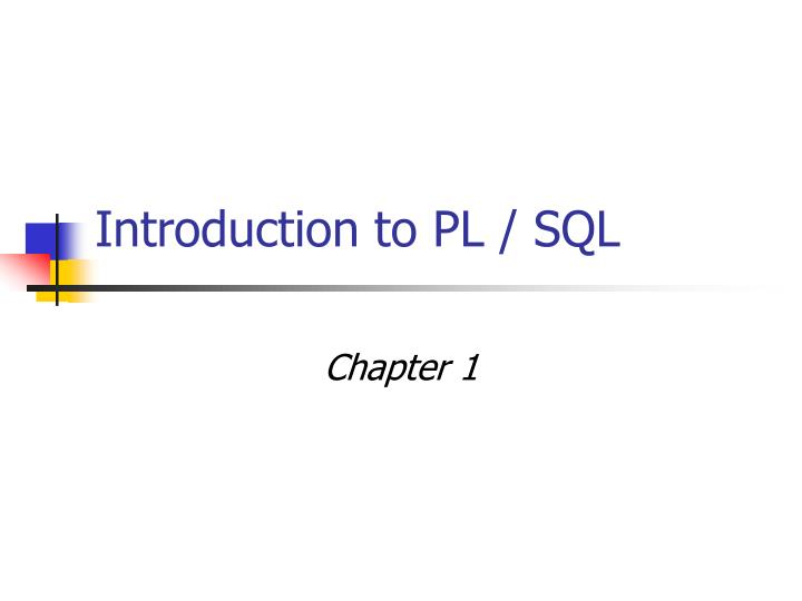 Introduction to PL / SQL