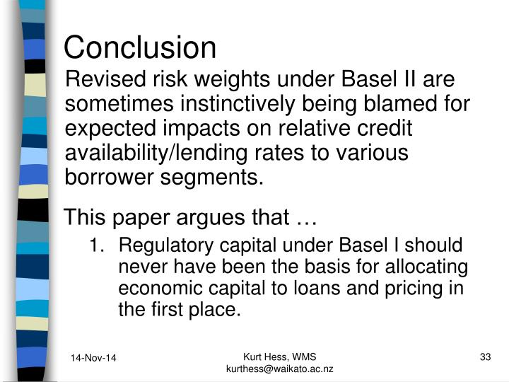 Revised risk weights under Basel II are sometimes instinctively being blamed for expected impacts on relative credit availability/lending rates to various borrower segments.