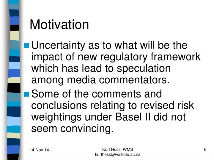 Uncertainty as to what will be the impact of new regulatory framework which has lead to speculation among media commentators.