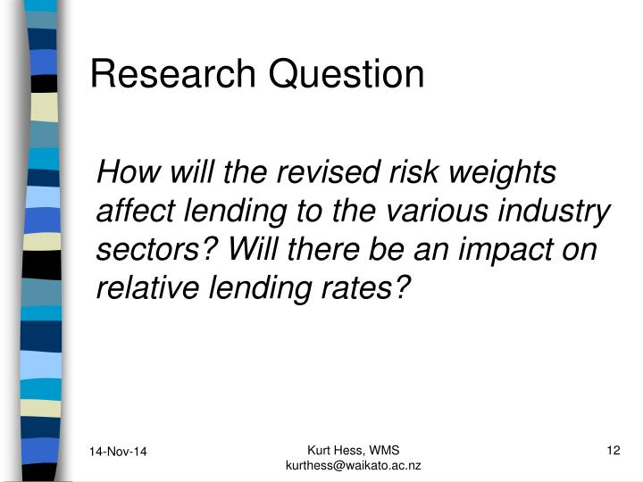 How will the revised risk weights affect lending to the various industry sectors? Will there be an impact on relative lending rates?