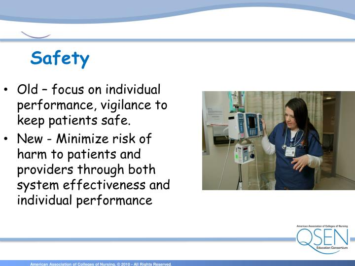 Old – focus on individual performance, vigilance to keep patients safe.
