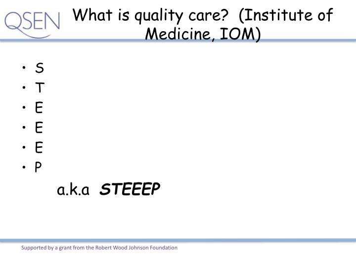 What is quality care?  (Institute of Medicine, IOM)