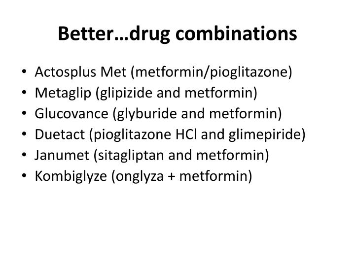 Better…drug combinations