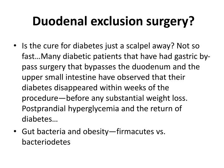 Duodenal exclusion surgery?