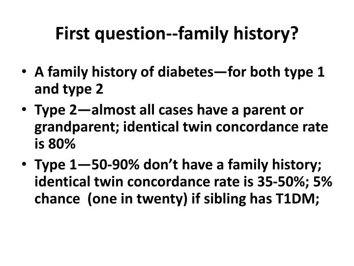 First question--family history?