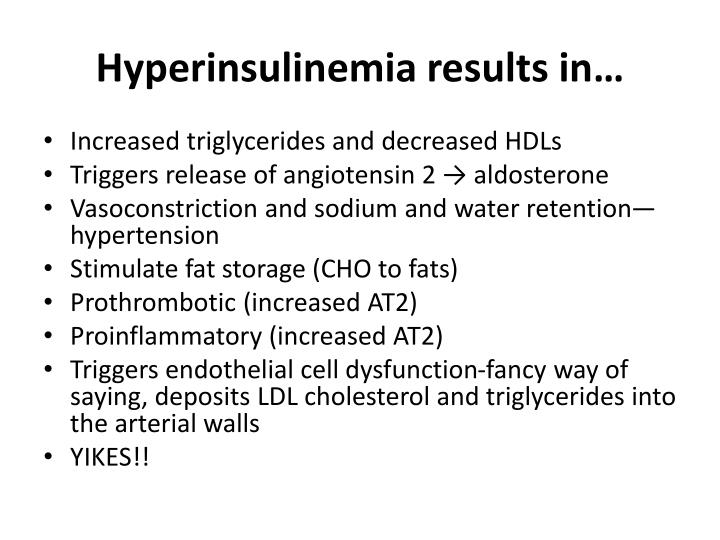 Hyperinsulinemia results in…