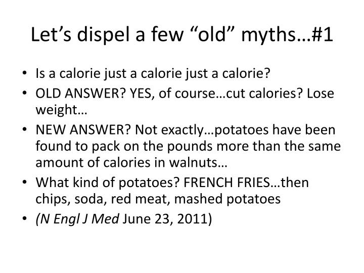 "Let's dispel a few ""old"" myths…#1"