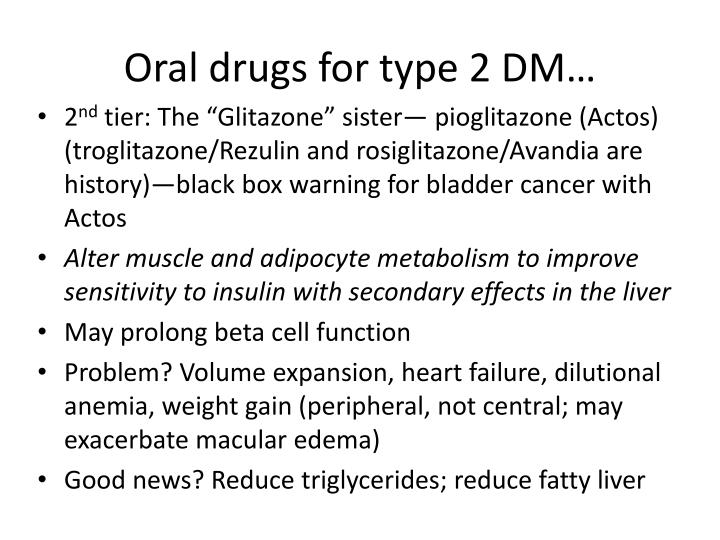 Oral drugs for type 2 DM…