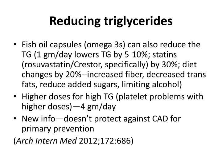 Reducing triglycerides