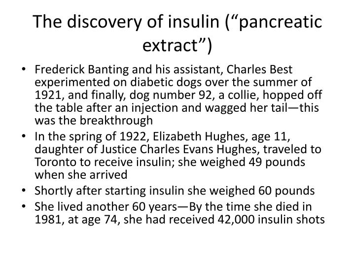 "The discovery of insulin (""pancreatic extract"")"