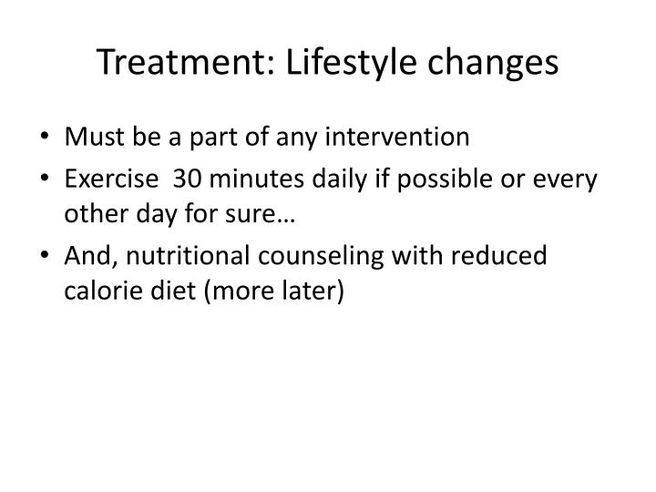Treatment: Lifestyle changes