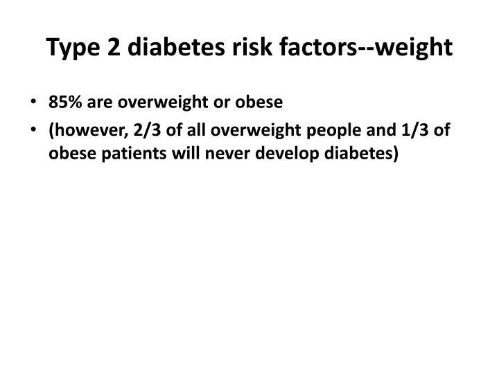 Type 2 diabetes risk factors--weight