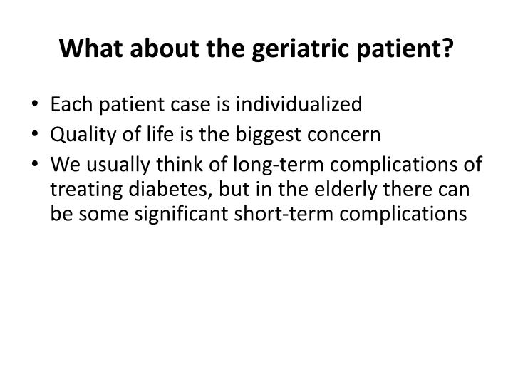 What about the geriatric patient?
