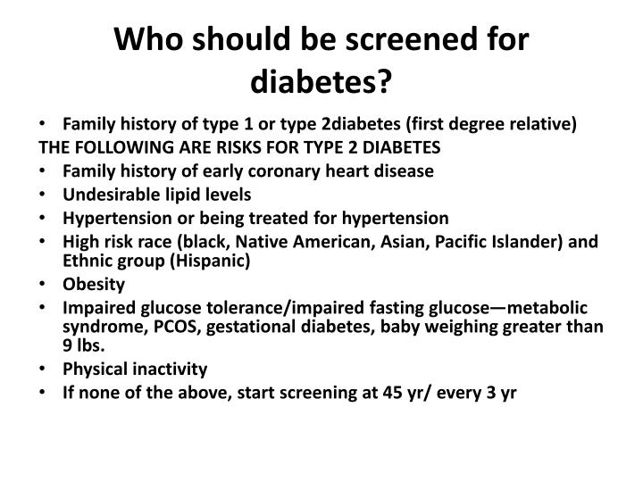 Who should be screened for diabetes?