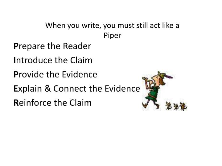 When you write, you must still act like a Piper