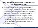 9249 authorized medication administration and non complex tasks