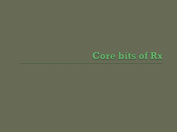 Core bits of Rx