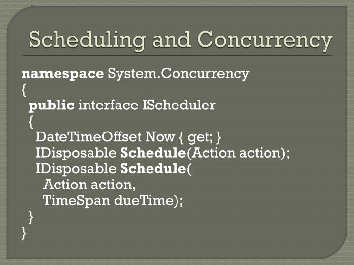 Scheduling and Concurrency