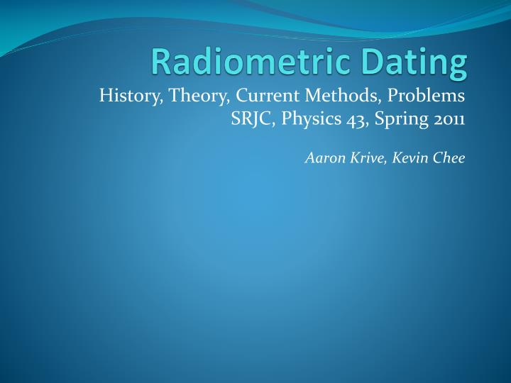 What is the most common radiometric dating method