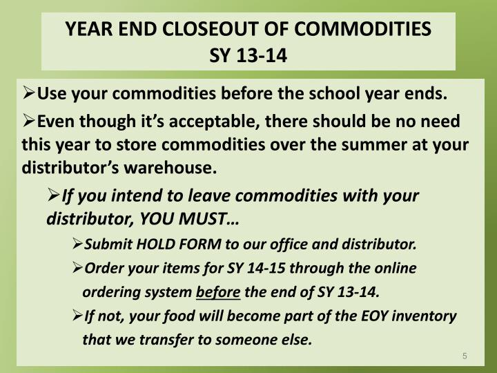 YEAR END CLOSEOUT OF COMMODITIES