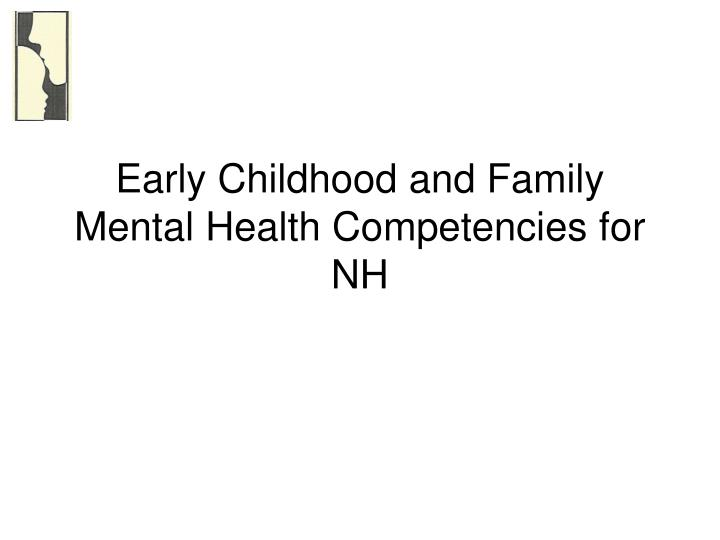 Early Childhood and Family Mental Health Competencies for NH