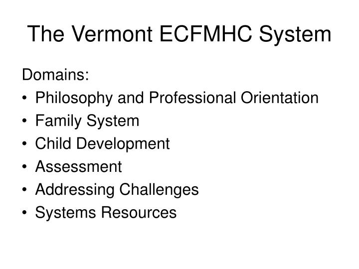 The Vermont ECFMHC System