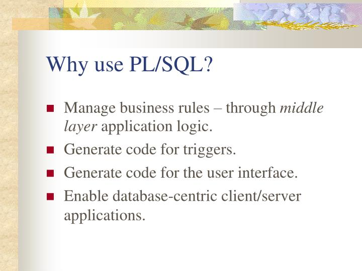 Why use PL/SQL?