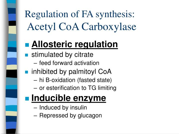 Regulation of FA synthesis:
