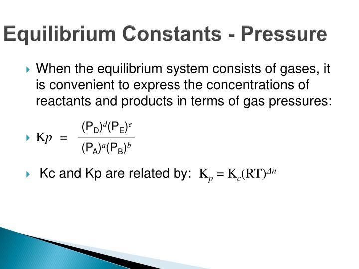 Equilibrium Constants - Pressure