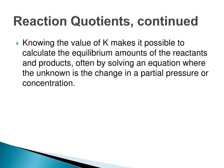 Reaction Quotients, continued