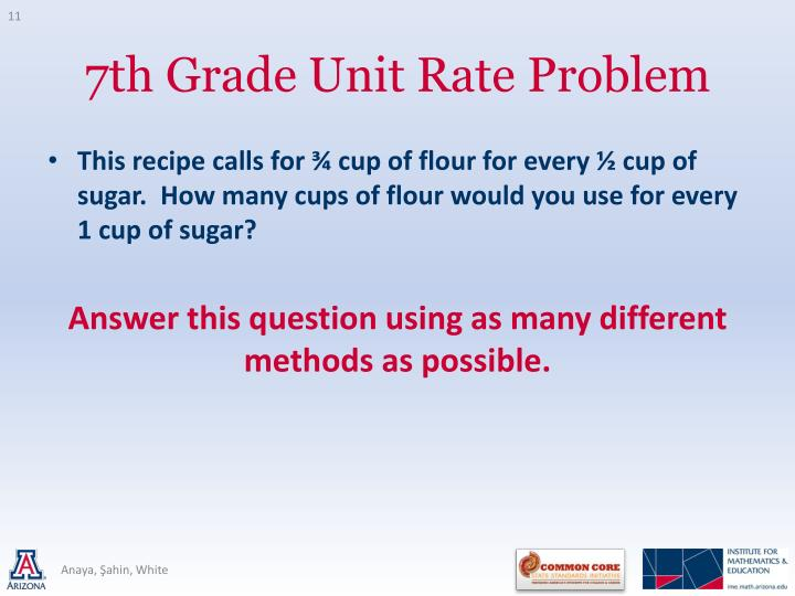 This recipe calls for ¾ cup of flour for every ½ cup of sugar.  How many cups of flour would you use for every 1 cup of sugar?