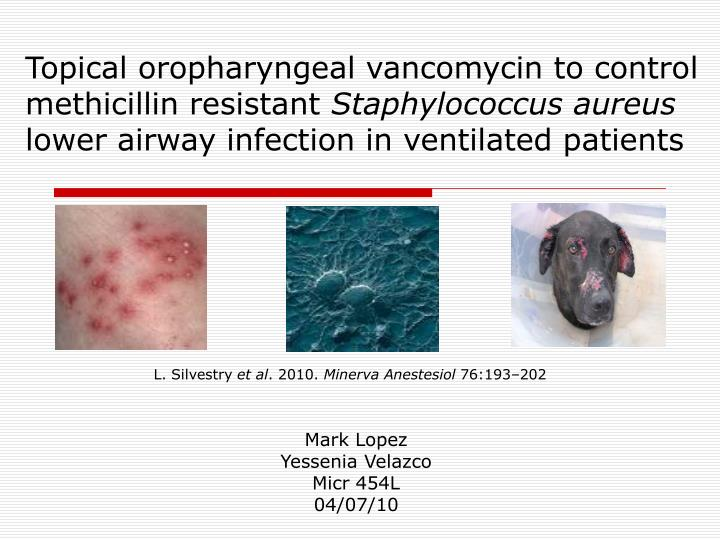Topical oropharyngeal vancomycin to control methicillin resistant