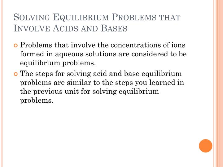 Solving Equilibrium Problems that Involve Acids and Bases