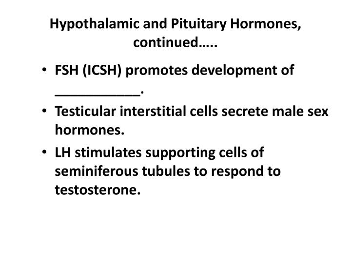 Hypothalamic and Pituitary Hormones, continued…..