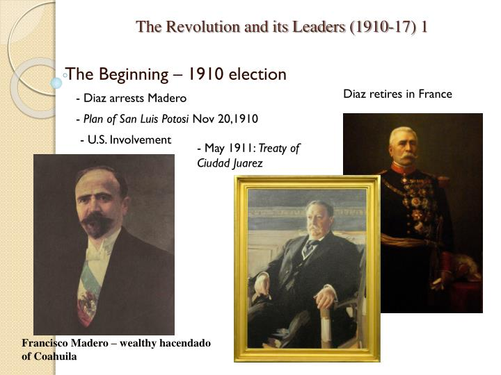 The revolution and its leaders 1910 17 1