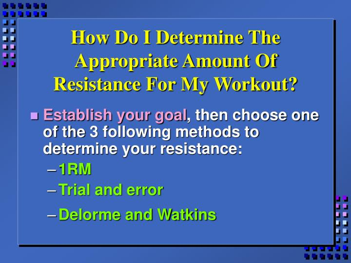 How Do I Determine The Appropriate Amount Of Resistance For My Workout?