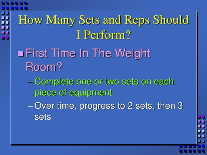 How Many Sets and Reps Should I Perform?