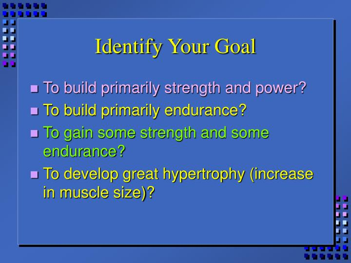 Identify Your Goal