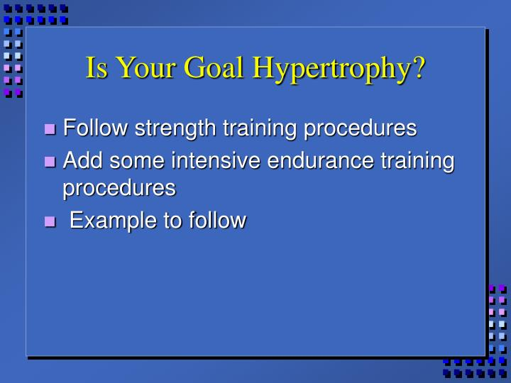 Is Your Goal Hypertrophy?