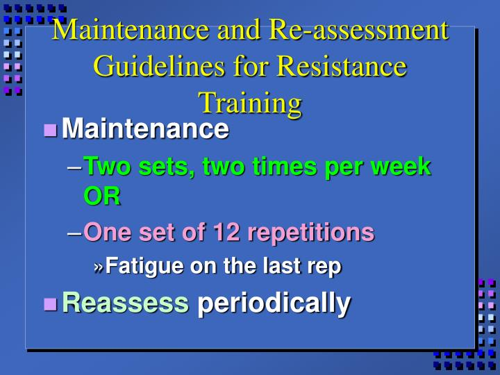 Maintenance and Re-assessment Guidelines for Resistance Training