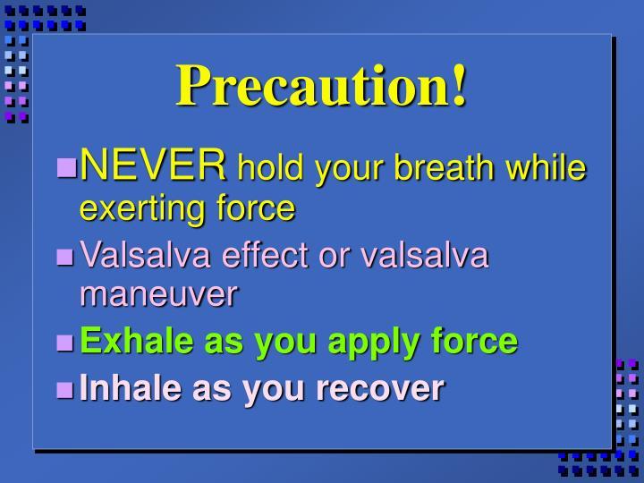Precaution!