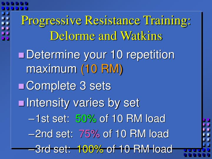 Progressive Resistance Training:  Delorme and Watkins